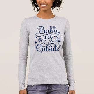Baby It's Cold Outside | Navy Long Sleeve T-Shirt