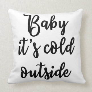 Baby it's cold outside Pillow