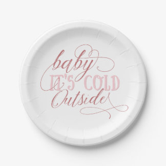 Baby It's Cold Outside Pink Script Quote Plate
