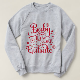 Baby It's Cold Outside | Red Sweatshirt