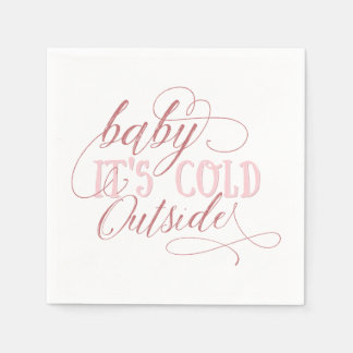 Baby It's Cold Outside Script Quote Napkin Pink Disposable Napkins