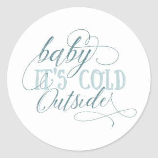 Baby It's Cold Outside Script Quote Sticker