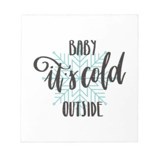 Baby Its Cold Outside Snowflake - Modern Lettering Notepad