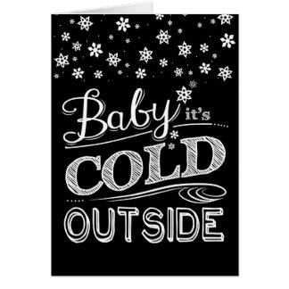 Baby It's Cold Outside Snowflakes Chalkboard Card