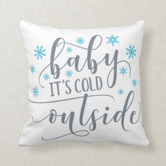 """Baby It's Cold Outside Throw Pillow 16"""" x 16"""""""