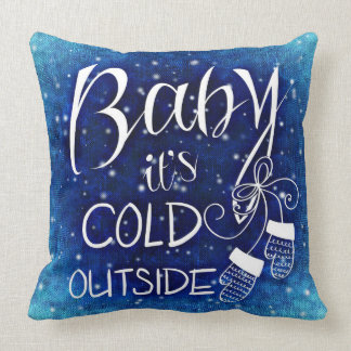Baby It's Cold Outside Typography Throw Pillow