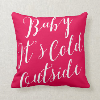 Baby It's Cold Outside White Script Cushion