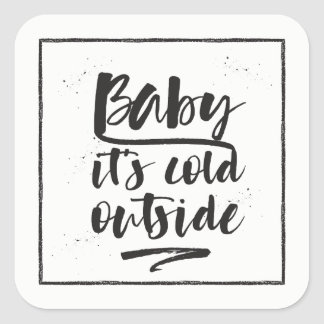 Baby it's cold outside - Winter Collection - Square Sticker