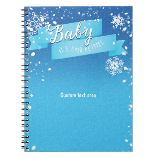Baby it's Cold Outside Winter Journal Notebook