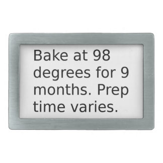 Baby Joke - Bake At 98 Degrees. Prep Time Varies. Belt Buckle