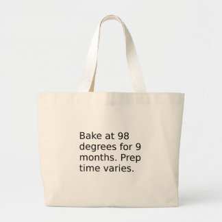 Baby Joke - Bake At 98 Degrees. Prep Time Varies. Large Tote Bag