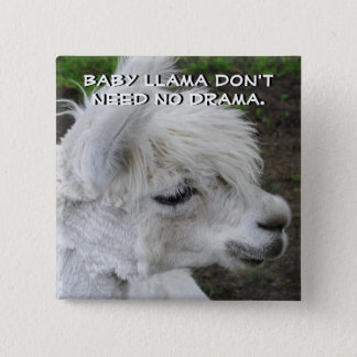 Baby Llama Don't Need No Drama 15 Cm Square Badge