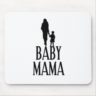 Baby mama(1) mouse pad