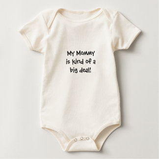 Baby: My Mommy is kind of a big deal! Bodysuits