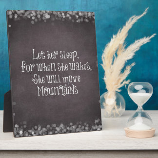 Baby Quote: Let Her Sleep, for When She Wakes Plaque