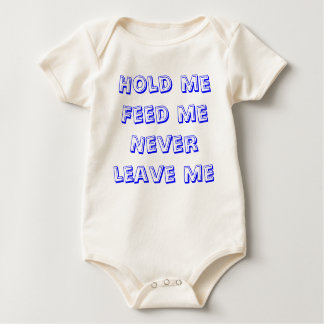 baby romper hold me feed me never leave me - blue baby bodysuit