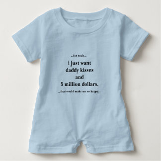 Baby Romper I Just Want Daddy Kisses Baby Bodysuit