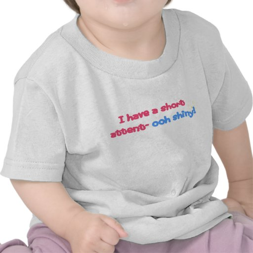 Baby Short Attention Span Tshirts