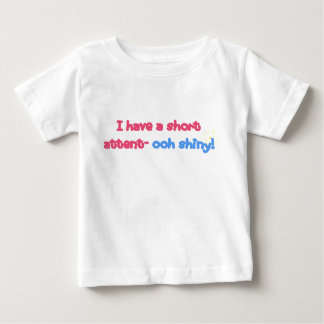 Baby Short Attention Span T Shirts