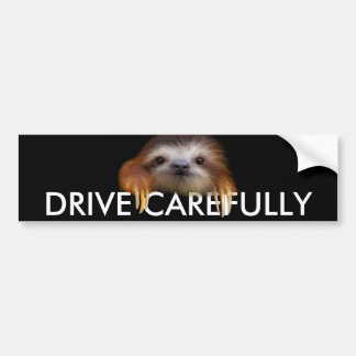 Baby Sloth Drive Carefully Bumper Sticker