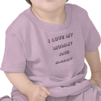 Baby tee - I love my mummy and daddy