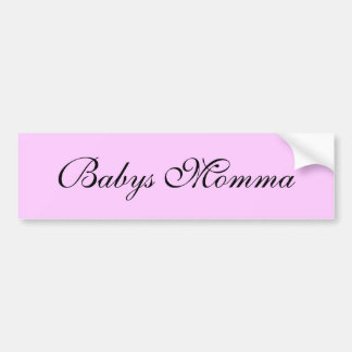 Babys Momma Bumper Sticker