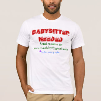 Babysitter Needed T-Shirt