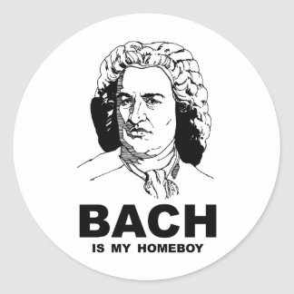 Bach is My Homeboy Classic Round Sticker
