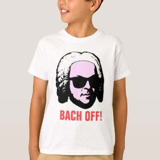 Bach Off Tee Shirt