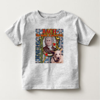 BACH - the music is powerful. Toddler T-Shirt