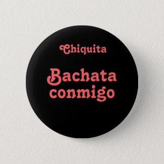 Bachata Conmigo Dance Bachata With Me Custom Name 6 Cm Round Badge