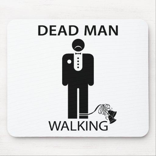 Bachelor: Dead Man Walking Mousepad