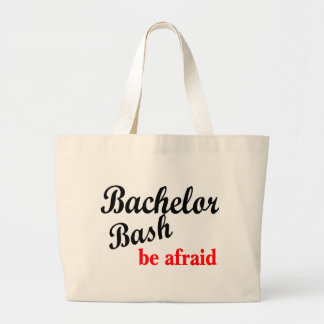 Bachelor Party Be Afraid Large Tote Bag