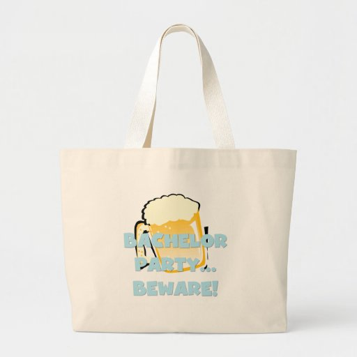 Bachelor Party Beware Tshirts and Gifts Tote Bags