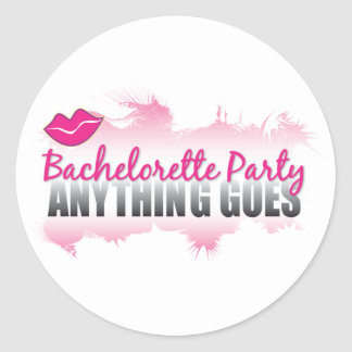 Bachelorette Party- Anything Goes! Classic Round Sticker