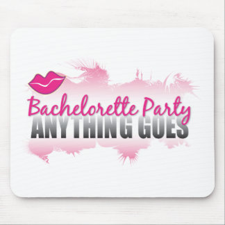 Bachelorette Party- Anything Goes! Mousepads