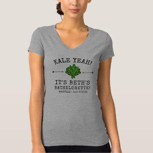 a6e8ab178 Bachelorette Party Funny Vegetable Pun Kale Yeah T-Shirt