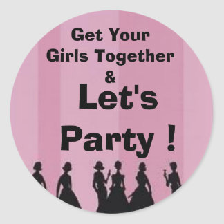 bachelorette party, Get Your Girls Together &, ... Round Sticker