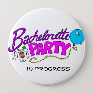 Bachelorette Party In Progress Button