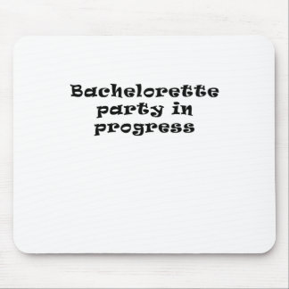 Bachelorette Party in Progress Mouse Pad