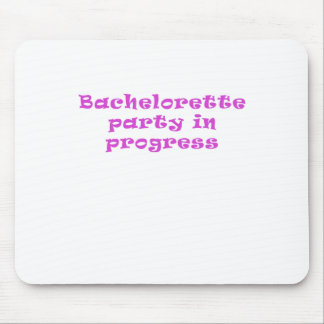 Bachelorette Party in Progress Mouse Pads