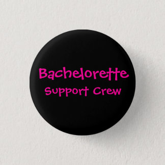Bachelorette, Support Crew (Black Background) 3 Cm Round Badge