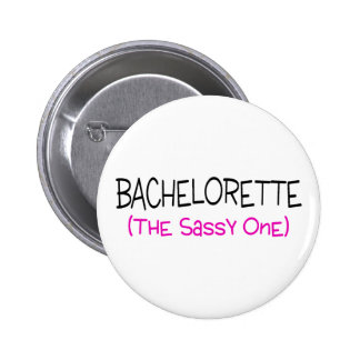 Bachelorette The Sassy One 6 Cm Round Badge