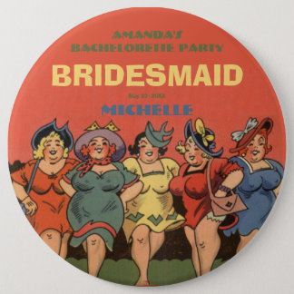 Bachelorettes having fun 6 cm round badge