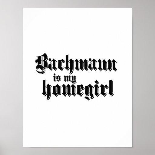 BACHMANN IS MY HOMEGIRL POSTER