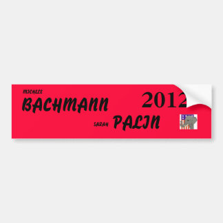 bachmann palin 2012 bumper sticker