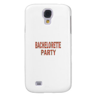 BACHOLERETTE Party: Wedding Engagement LOWPRICES Samsung Galaxy S4 Case
