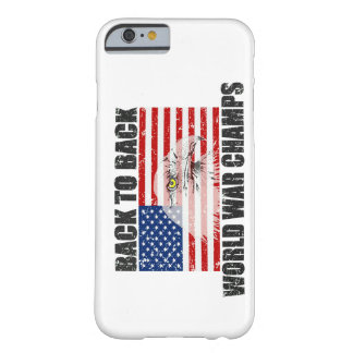 Back 2 Back World War Champs US Flag Distressed Barely There iPhone 6 Case