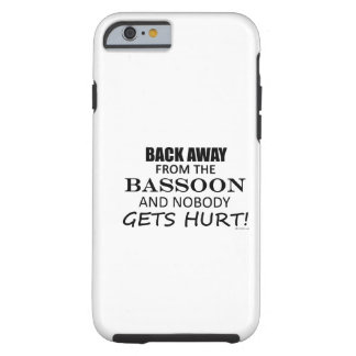 Back Away From The Bassoon Tough iPhone 6 Case