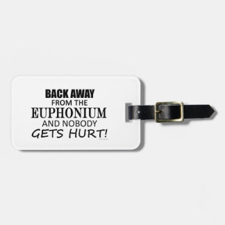 Back Away From The Euphonium Luggage Tag
